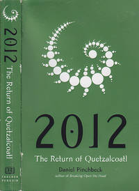 2012 The Return of Quetzalcoatl by  Daniel Pinchbeck - Paperback - Eighth Printing  - 2007 - from BOOX and Biblio.co.uk