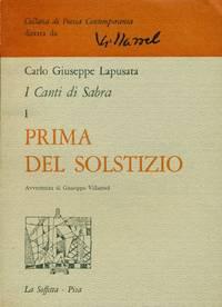 I Canti di Sabra I. Prima del solstizio (1961-1962) by LAPUSATA Carlo Giuseppe - Signed First Edition - 1963 - from Studio Bibliografico Marini and Biblio.com