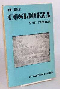 image of El rey Cosijoeza y su familia. Reseña historica y legendaria de los ultimos soberanos de Zachila