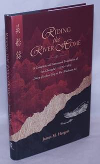 image of Riding the River Home: A Complete and Annotated Translation of Fan Chengda's (1126-1193) Diary of a Boat Trip to Wu (Wuchuan lu)