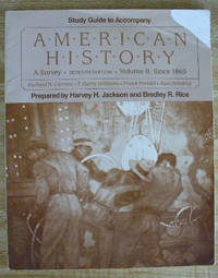 Study guide to accompany American history: A survey (seventh edition)