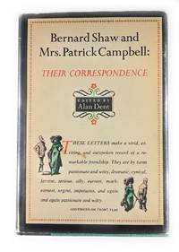 BERNARD SHAW AND MRS. PATRICK CAMPBELL ; THEIR CORRESPONDENCE