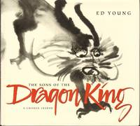THE SONGS OF THE DRAGON KING: A Chinese Legend