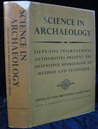 Science in Archaeology. A Comprehensive Survey of Progress and Research by  Don (1933-) and Eric Higgs (editors) Brothwell - First Edition - 1963 - from The Book Collector ABAA, ILAB (SKU: BOOKS000636)