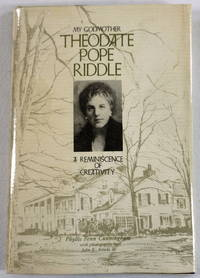 My Godmother Theodate Pope Riddle : A Reminiscence of Creativity