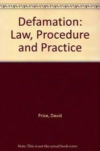Defamation: Law  Procedure and Practice