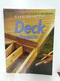 Better Homes and Gardens Step-By-Step Deck Projects