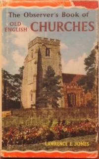 The Observer's Book Of Old English Churches ( Observer's Books Ser.) by  Lawrence E Jones - Hardcover - 1965 - from tuckerstomes (SKU: 28088)