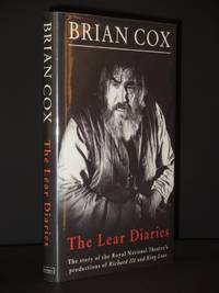 The Lear Diaries: The Story of the Royal National Theatre's Productions of Shakespeare's Richard III and King Lear [SIGNED]