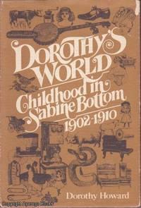 Dorothy's World: Childhood in Sabine Bottom 1902-1910
