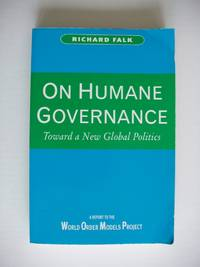 image of On Humane Governance  -  Toward a New Global Politics  -  The World Order Models Project Report of the Global Civilization Initiative
