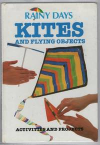 Rainy Days Kites and Flying Objects: Activities and Projects by  Denny Robson - First Edition - 1991 - from Recycled Records and Books and Biblio.com