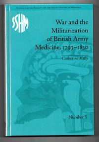 image of War and the Militarization of British Army Medicine, 1793-1830
