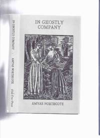 In Ghostly Company -by Amyas Northcote / Ash Tree Press