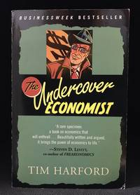image of The Undercover Economist; Exposing Why the Rich Are Rich, Why the Poor Are Poor- and Why You Can Never Buy a Decent Used Car!