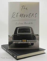 The Removers: A Memoir by  Andrew Meredith - First Edition, First Printing - 2014 - from The Dusty Bookcase and Biblio.com