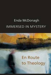 Immersed in Mystery: En Route to Theology