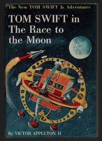 Tom Swift in the Race to the Moon (The New Tom Swift Jr. Adventures, Series No. 12) by Victor Appleton II - 1958