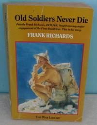 Old Soldiers Never Die (War Library)