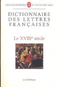 Dictionnaire des lettres françaises.  Le XVIIIe siècle