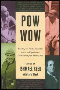 Pow Wow: Charting the Fault Lines in the American Experience - Short Fiction from Then to Now