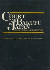Court and Bakufu in Japan: Essays in Kamakura History.