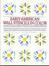 Early American Wall Stencils In Color : Full-Size Patterns Traced In New England Homes And...