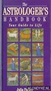 The Astrologer's handbook: Your Guide to Life