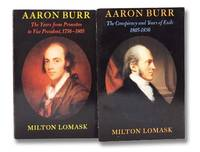Aaron Burr, in Two Volumes: The Years from Princeton to Vice President, 1756-1805; The Conspiracy and Years of Exile, 1805-1836