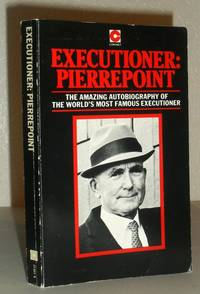 Executioner: Pierrepoint by Albert Pierrepoint - Paperback - First Thus - 1977 - from Washburn Books and Biblio.com