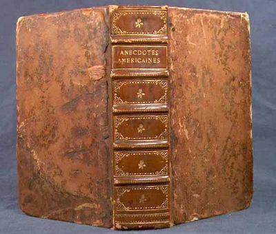 1776. ANECDOTES AMERICAINES, OU HISTOIRE ABREGEE DES PRINCIPAUX EVENEMENTS ARRIVES DANS LE NOUVEUA M...