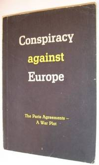 Conspiracy Against Europe: The Paris Agreements - a War Plot