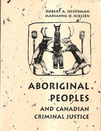 Aboriginal Peoples and Canadian Criminal Justice