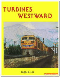 Turbines Westward (soft cover) by Thomas R. Lee - Paperback - from Arizona Hobbies LLC (SKU: TLP019s)