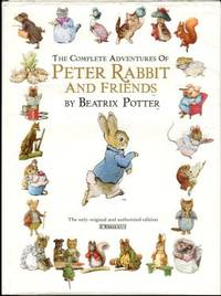 The Complete Adventures Of Peter Rabbit And Friends: The 23 Original Peter Rabbit Books