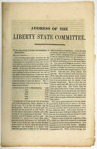ADDRESS OF THE LIBERTY STATE COMMITTEE. TO THE VOTING FRIENDS OF FREEDOM AND EMANCIPATION IN MASSACHUSETTS. FELLOW CITIZENS..