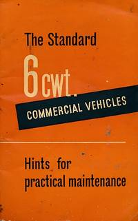 The Standard 6cwt. Commercial Vehicles. Hints for Practical Maintenance by Standard - Second Edition - [1960] - from Barter Books Ltd and Biblio.com