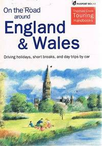 On the Road Around England and Wales: Driving Holidays, Short Breaks, and Day Trips by Car