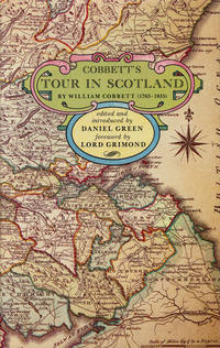 Cobbett's Tour in Scotland by  William and Daniel Green (editor) Cobbett - First English Edition - 1984 - from Good Books In The Woods and Biblio.co.uk