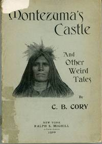MONTEZUMA'S CASTLE AND OTHER WEIRD TALES ... Author's Edition
