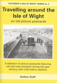 Travelling Around the ISle of Wight on Old Picture Postcards ('Yesterday's Isle of Wight' Series No.2)