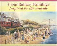 Great Railway Paintings Inspired by the Seaside.