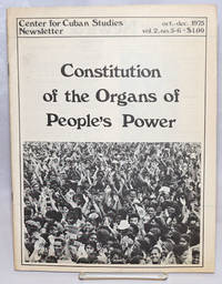 Center for Cuban Studies Newsletter: vol. 2, nos. 5-6, October-December 1975; Constitution of the Organs of People\'s Power