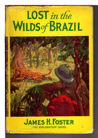 LOST IN THE WILDS OF BRAZIL: The Exploration Series.