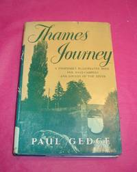 THAMES JOURNEY, A BOOK FOR BOAT-CAMPERS AND LOVERS OF THE RIVER