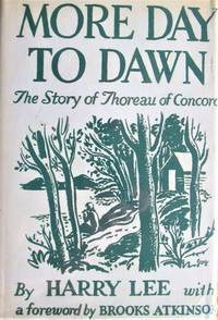image of More Day to Dawn. The Story of Thoreau of Concord