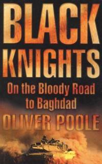Black Knights : On the Bloody Road to Baghdad