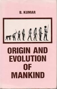 Origin and Evolution of Mankind