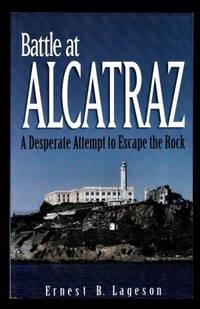 BATTLE AT ALCATRAZ - A Desperate Attempt to Escape the Rock