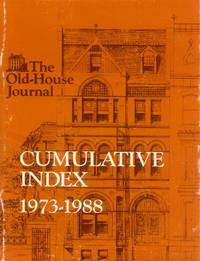 image of The Old-House Journal; Cumulative Index 1973 - 1988